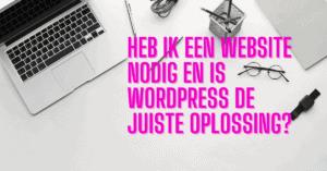Heb ik een website nodig en is WordPress de juiste oplossing